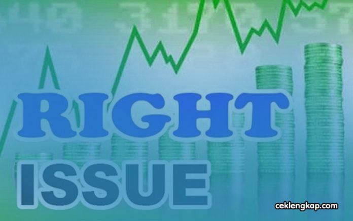 Pengertian Right Issue dan Konsekuensinya, Serta Keuntungan Bagi Investor